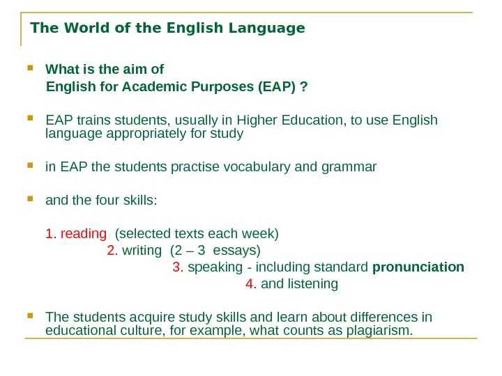 The World of the English Language What is the aim of  English for Academic Purposes
