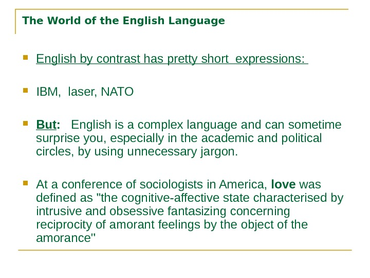 The World of the English Language English by contrast has pretty short expressions:  IBM,