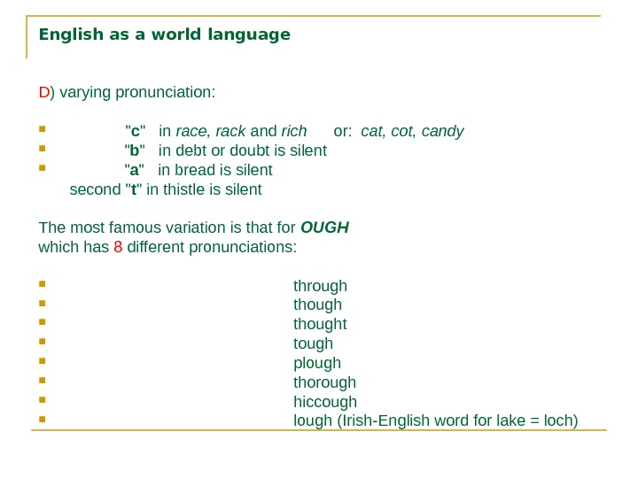 English as a world language D ) varying pronunciation:    c   in