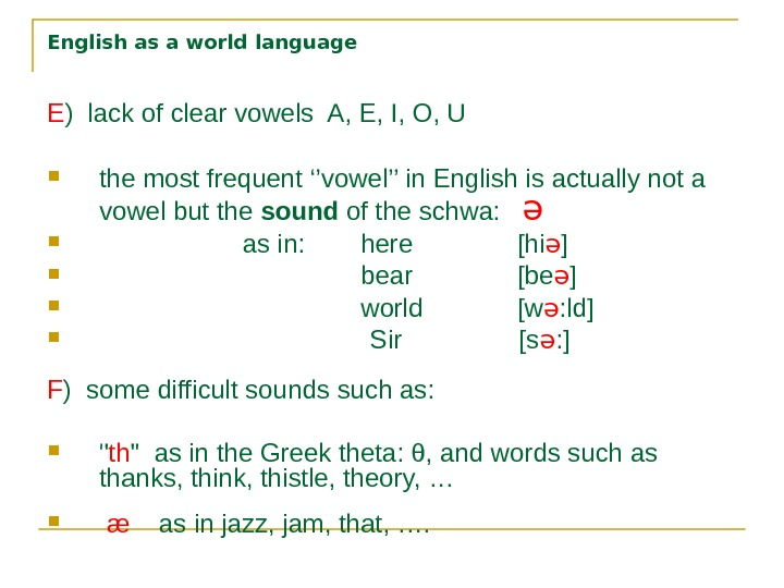 English as a world language E ) lack of clear vowels A, E, I, O, U