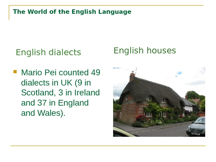 The World of the English Language Mario Pei counted 49 dialects in UK (9 in Scotland,