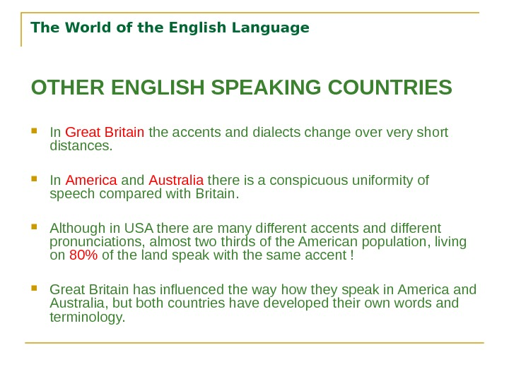 The World of the English Language OTHER ENGLISH SPEAKING COUNTRIES In Great Britain the accents and