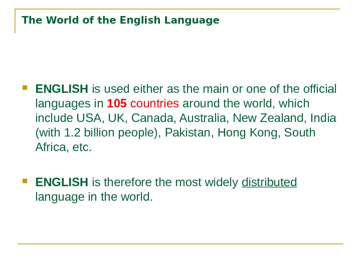 The World of the English Language ENGLISH is used either as the main or one of