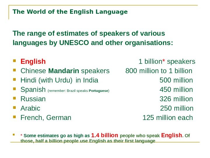 The World of the English Language T he range of estimates of speakers of various languages