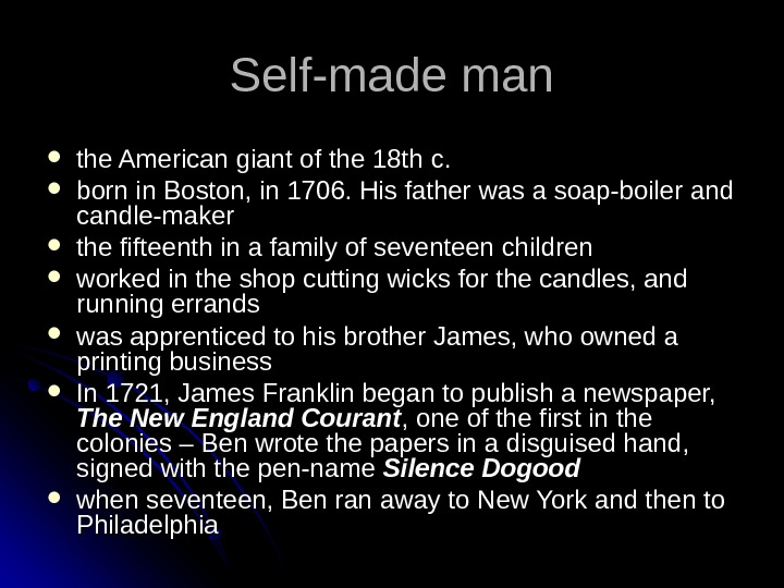 Self-made man the American giant of the 18 th c. .  born in Boston, in