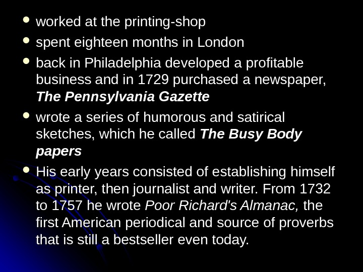 worked at the printing-shop spent eighteen months in London back in Philadelphia developed a profitable