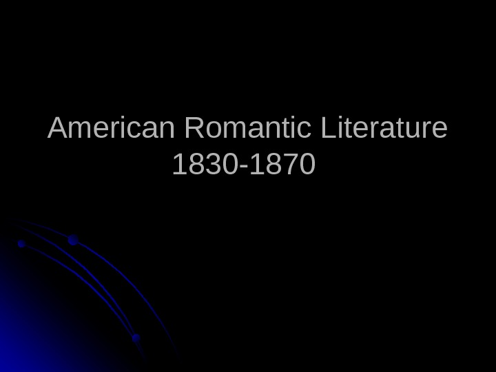 American Romantic Literature 1830 -1870