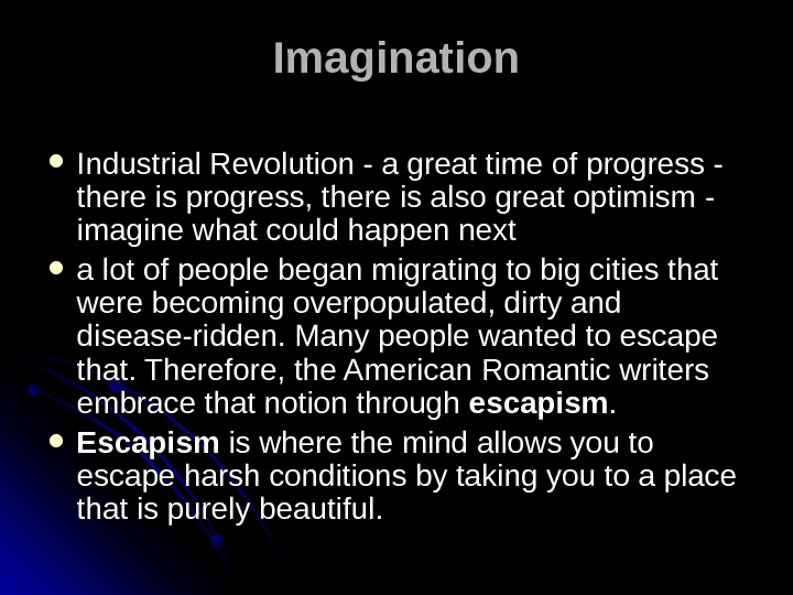 Imagination Industrial Revolution - a great time of progress - there is progress, there is also