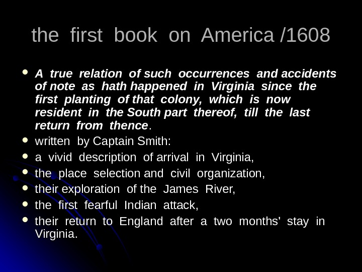 the first book on America /1608 A true relation of such occurrences and accidents of note