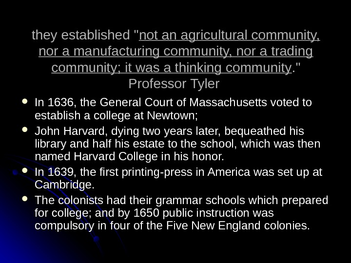 they established  not an agricultural community,  nor a manufacturing community, nor a trading community;