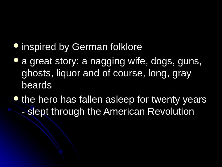 inspired by German folklore a great story: a nagging wife, dogs, guns,  ghosts, liquor