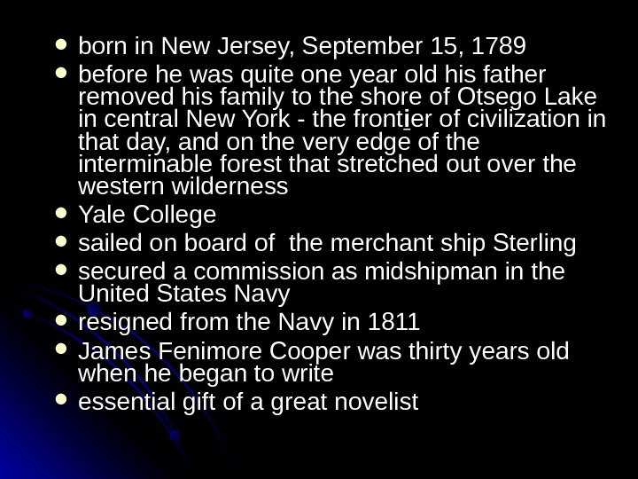 born in New Jersey, September 15, 1789 before he was quite one year old his