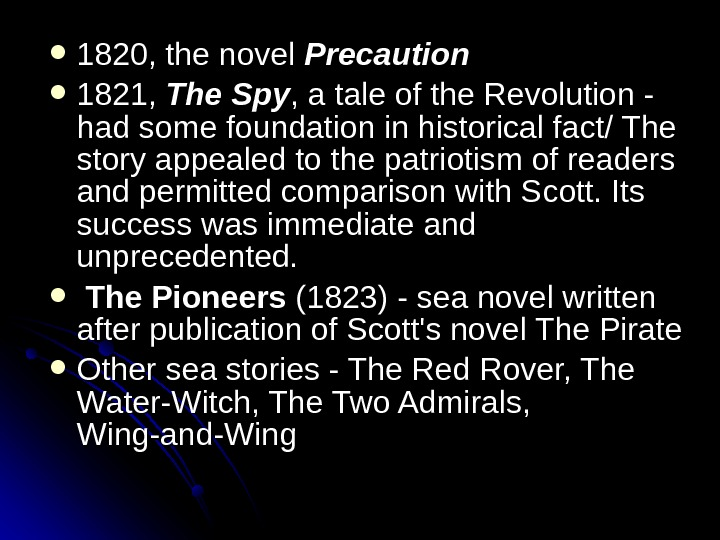 1820, the novel Precaution 1821,  The Spy , a tale of the Revolution -