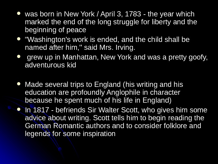 was born in New York / April 3, 1783  - the year which marked