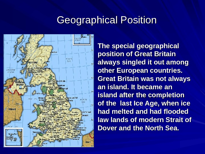 The special geographical position of Great Britain always singled it out among other European countries.