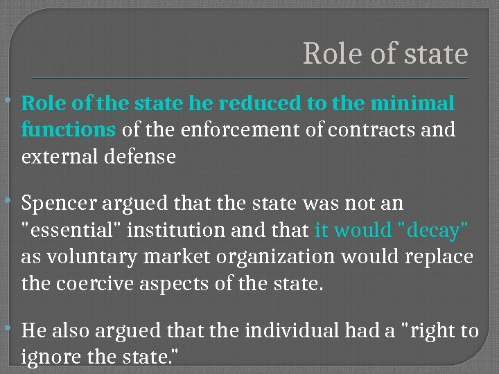 Role of state R ole of the state he reduced to the minimal functions of the