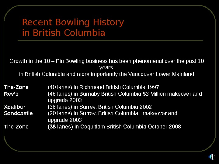 Recent Bowling History in British Columbia Growth in the 10 – Pin Bowling business