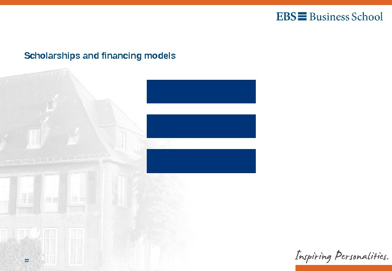 EBS Universität, Marketing / 10. 09. 201422 Scholarships and financing models