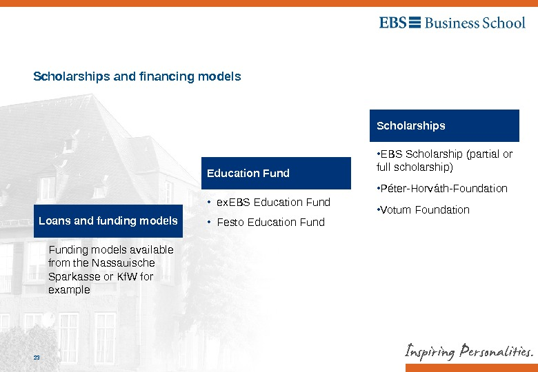 EBS Universität, Marketing / 10. 09. 201423 Scholarships and financing models Loans and funding models Funding