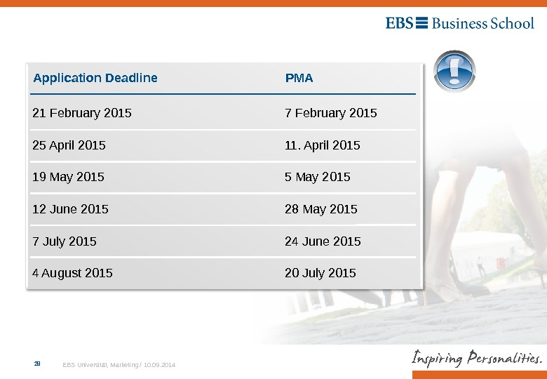 EBS Universität, Marketing / 10. 09. 2014 Application Deadline PMA 21 February 2015 7 February 2015