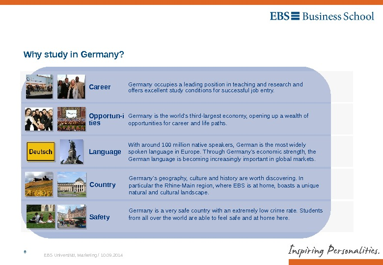 EBS Universität, Marketing / 10. 09. 20146 Why study in Germany? Country Germany's geography, culture and