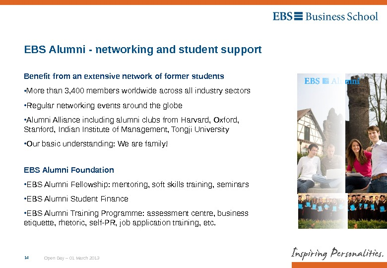 Open Day – 01 March 201314 EBS Alumni - networking and student support Benefit from an