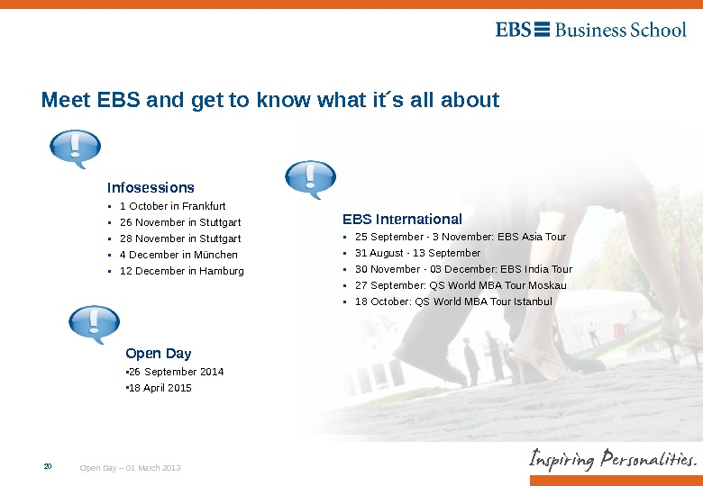 Open Day – 01 March 201320 Meet EBS and get to know what it´s all about