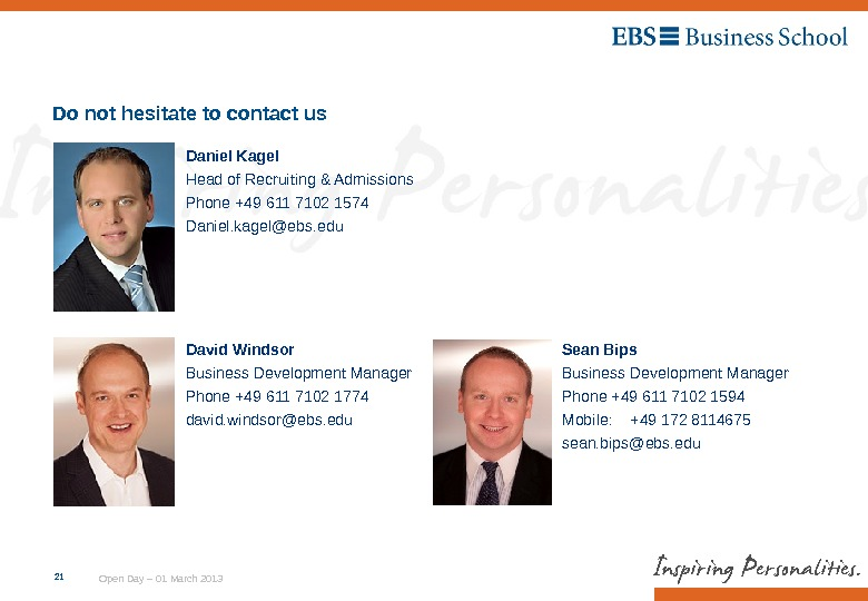 Open Day – 01 March 20132121 Sean Bips Business Development Manager Phone +49 611 7102 1594
