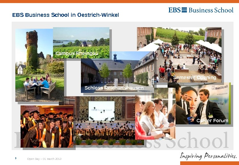 Open Day – 01 March 20135 Career Forum. Semester Opening Schloss Reichartshausen. EBS Business School in