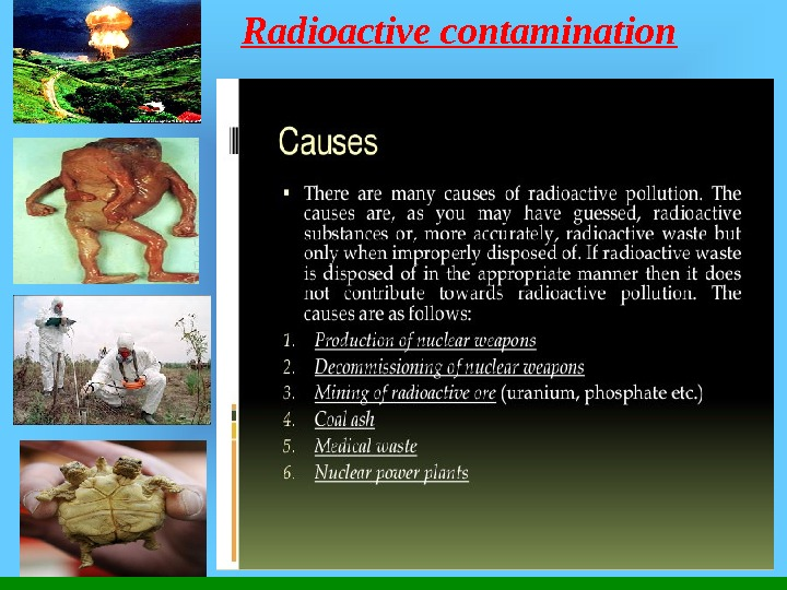 Radioactive contamination - the most dangerous form of physical pollution associated with human exposure to other