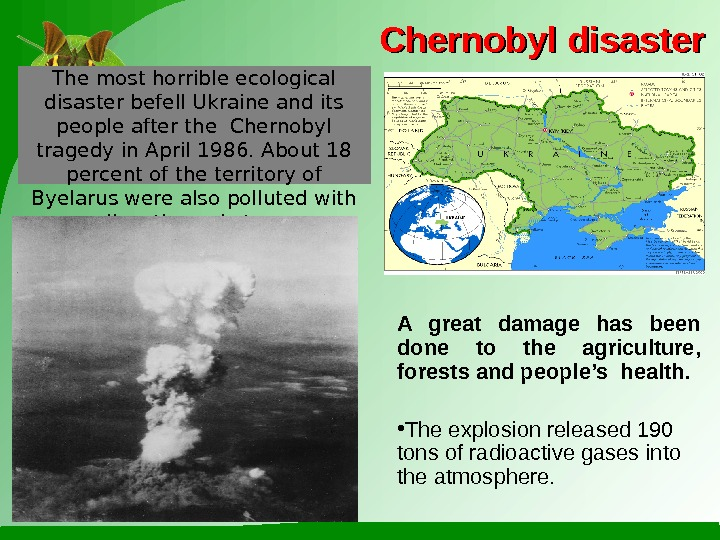 Chernobyl disaster The most horrible ecological disaster befell Ukraine and its people after the Chernobyl tragedy