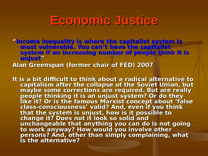 "Economic Justice """" Income inequality is where the capitalist system is most vulnerable. You can't have"