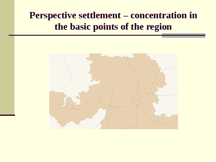 Perspective settlement – concentration in the basic points of the region