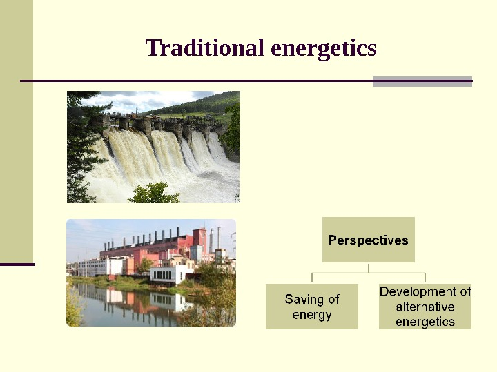 Traditional energetics