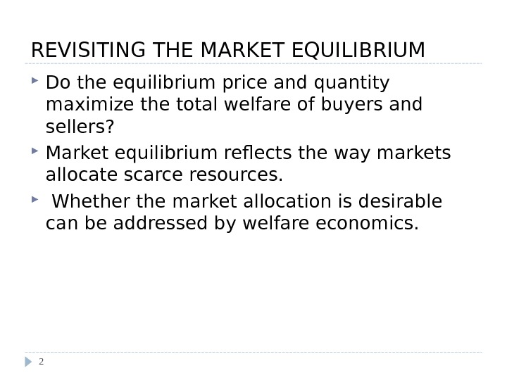 REVISITING THE MARKET EQUILIBRIUM Do the equilibrium price and quantity maximize the total welfare of buyers
