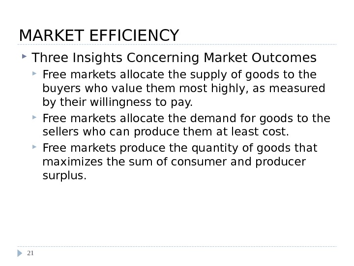 MARKET EFFICIENCY  Three Insights Concerning Market Outcomes Free markets allocate the supply of goods to