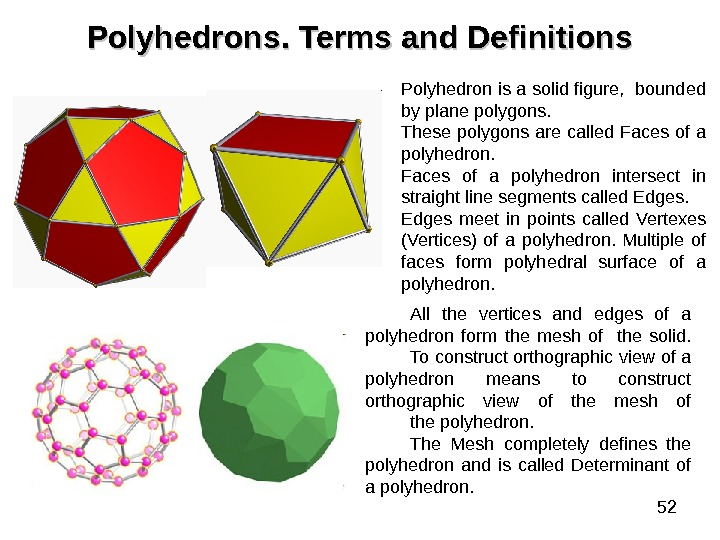 52 Polyhedrons. .  Terms and Definitions Polyhedron is a solid figure,  bounded by plane