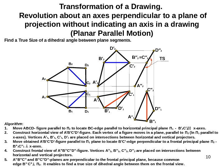 10 Transformation of a Drawing. Revolution about an axes perpendicular to a plane of projection without