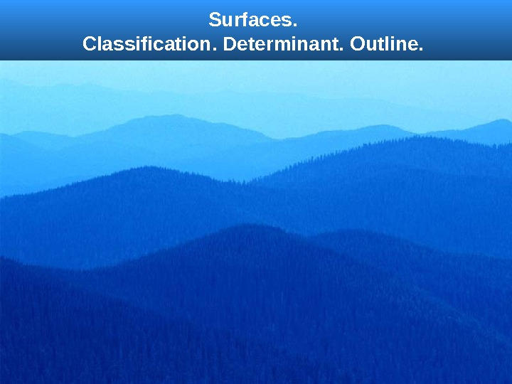 Surfaces.  Classification.  Determinant.  Outline.