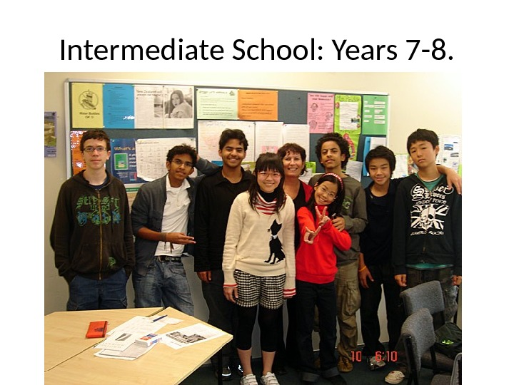 Intermediate School: Years 7 -8.