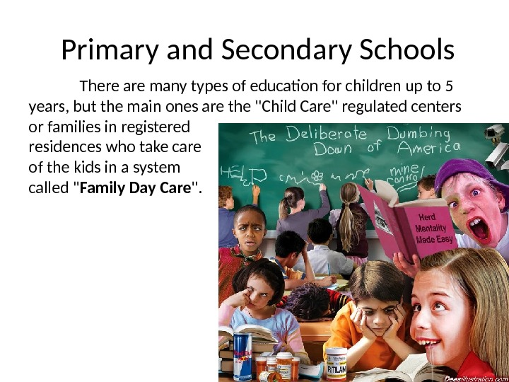 Primary and Secondary Schools There are many types of education for children up to 5