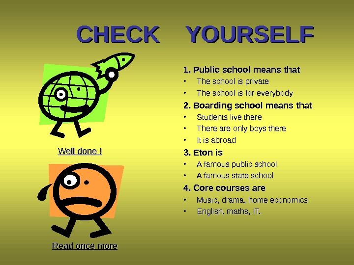 CHECK  YOURSELF 1. Public school means that • The school is private • The school