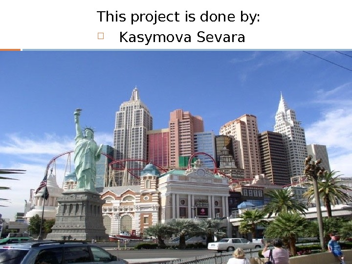 This project is done by:   Kasymova Sevara