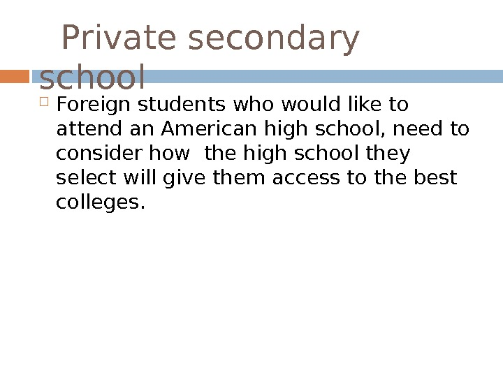 Private secondary school Foreign students who would like to attend an American high school,