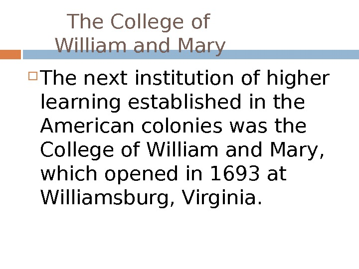 The College of   William and Mary  The next institution of higher