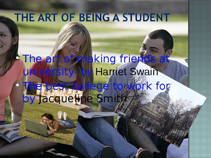 The art of making friends at university - by Harriet Swain The best college to