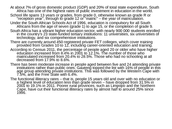 At about 7 of gross domestic product (GDP) and 20 of total state expenditure, South Africa