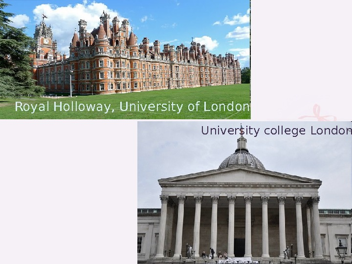 Royal Holloway, University of London U niversity college L ondon