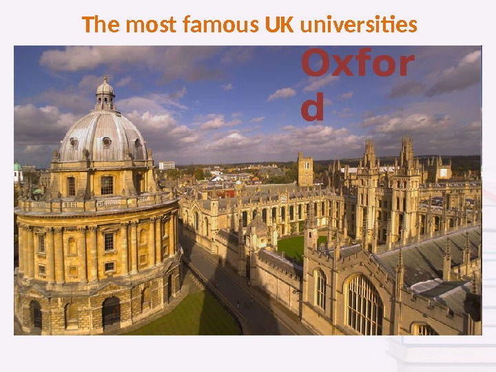 The most famous UK universities Oxfor d