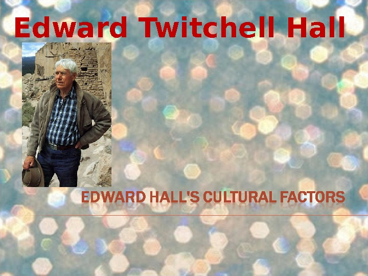 Edward Twitchell Hall